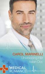 Unwrapping Her Italian Doc : Mills & Boon Medical Hardback - Carol Marinelli