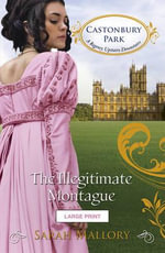 The Illegitimate Montague - Sarah Mallory