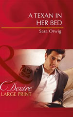 A Texan in Her Bed - Sara Orwig