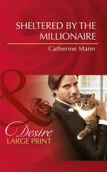 Sheltered by the Millionaire - Catherine Mann