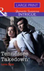 Tennessee Takedown : Mills & Boon Largeprint Intrigue - Lena Diaz