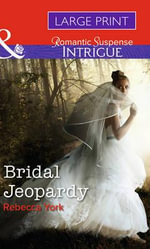 Bridal Jeopardy : Mills & Boon Largeprint Intrigue - Rebecca York