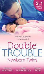 Double Trouble : Newborn Twins - Rebecca Winters
