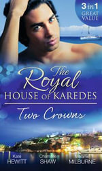 The Royal House of Karedes : Two Crowns - Kate Hewitt