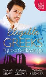 Eligible Greeks : Tycoon's Revenge - Chantelle Shaw