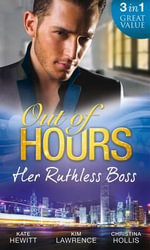 Out of Hours...Her Ruthless Boss - Kate Hewitt