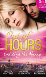 Out of Hours...Enticing the Nanny - Rebecca Winters