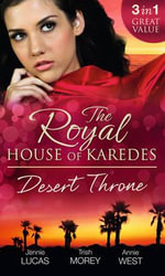 The Royal House of Karedes : The Desert Throne - Jennie Lucas