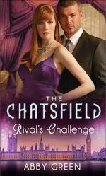 Rival's Challenge : The Chatsfield - Abby Green