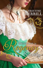 Deception in Regency Society : DECEPTION - Christine Merrill
