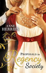 Proposals in Regency Society - Anne Herries