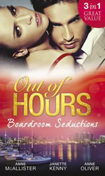 Out of Hours...Boardroom Seductions - Anne McAllister