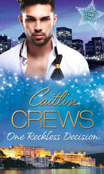 One Reckless Decision - Caitlin Crews