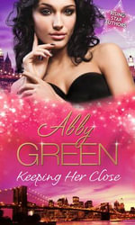 Keeping Her Close - Abby Green
