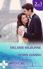 A Date with Her Valentine Doc : Mills & Boon Medical - Melanie Milburne
