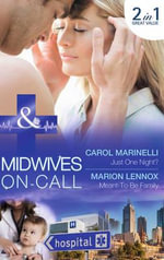 Just One Night? : Midwives On-Call - Carol Marinelli