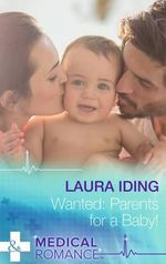 Wanted : Parents for a Baby! - Laura Iding