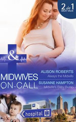 Always the Midwife : Mills & Boon Medical - Alison Roberts