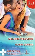 Italian Surgeon to the Stars : Mills & Boon Medical - Melanie Milburne