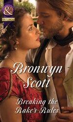 Breaking the Rake's Rules : Mills & Boon Historical - Bronwyn Scott