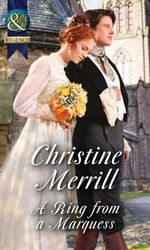 A Ring from a Marquess : Mills & Boon Historical - Christine Merrill