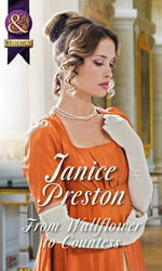 From Wallflower to Countess : Mills & Boon Historical - Janice Preston