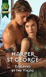 Enslaved by the Viking : Mills & Boon Historical - Harper St. George