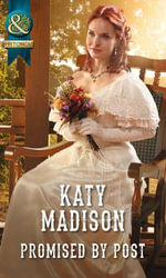Promised by Post : Mills & Boon Historical - Katy Madison