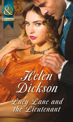 Lucy Lane and the Lieutenant : Mills & Boon Historical - Helen Dickson