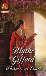 Whispers at Court : Royal Weddings - Blythe Gifford
