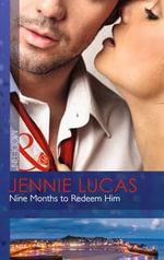 Nine Months to Redeem Him : Mills and Boon Modern - Jennie Lucas