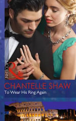 To Wear His Ring Again : Mills and Boon Modern - Chantelle Shaw