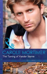 The Taming of Xander Sterne : Mills and Boon Modern - Carole Mortimer