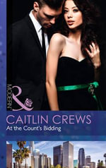At the Count's Bidding - Caitlin Crews