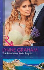 The Billionaire's Bridal Bargain : Mills and Boon Modern - Lynne Graham