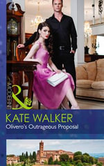 Olivero's Outrageous Proposal : Mills and Boon Modern - Kate Walker