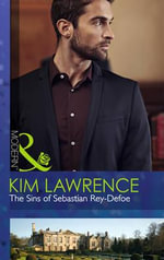 The Sins of Sebastian Rey-Defoe : Seven Sexy Sins - Kim Lawrence
