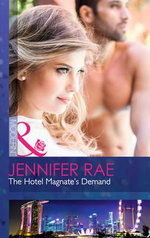 The Hotel Magnate's Demand : Mills and Boon Modern - Jennifer Rae