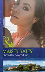 Married for Amari's Heir : Mills and Boon Modern - Maisey Yates