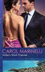 Sicilian's Shock Proposal : Playboys of Sicily - Carol Marinelli