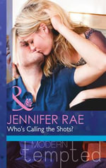 Who's Calling the Shots? : Mills & Boon Modern Tempted - Jennifer Rae