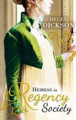 Heiress in Regency Society - Helen Dickson