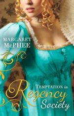 Temptation in Regency Society : Gentlemen of Disrepute - Margaret McPhee