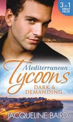 Mediterranean Tycoons : Dark & Demanding - Jacqueline Baird