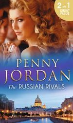 The Russian Rivals : The Russian Rivals - Penny Jordan