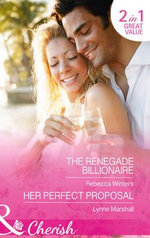 The Renegade Billionaire : Mills & Boon Cherish - Rebecca Winters
