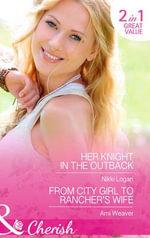 Her Knight in the Outback : Mills & Boon Cherish - Nikki Logan