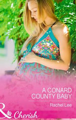 A Conard County Baby : Mills & Boon Cherish - Rachel Lee