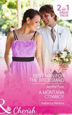 Best Man for the Bridesmaid : Mills & Boon Cherish - Jennifer Faye