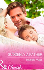 The Suddenly a Father : Royal Babies - Michelle Major
